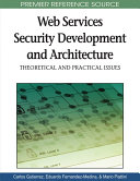 Web Services Security Development and Architecture: Theoretical and Practical Issues