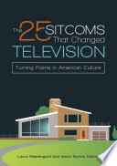 The 25 Sitcoms that Changed Television  Turning Points in American Culture Book