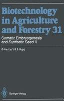 Somatic Embryogenesis and Synthetic Seed II