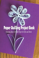 Paper Quilling Project Book