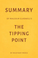 Pdf Summary of Malcolm Gladwell's The Tipping Point by Milkyway Media