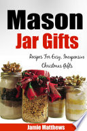 Mason Jar Gifts  Recipes for Easy  Inexpensive Christmas Gifts in Jars  Jar Recipes  Jar Gifts  Homemade Gifts