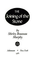The Joining of the Stone