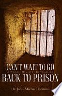 Can T Wait To Go Back To Prison Book