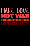 Make Love Not War Or Find Someone Marry Them And You Can Do Both