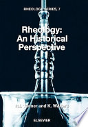 Rheology  An Historical Perspective Book