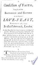 A Confession of Faith  sung     at the general Love Feast  November 4th  1744  In the Tabernacle  London   In verse
