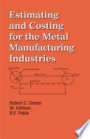 Estimating And Costing For The Metal Manufacturing Industries Book PDF