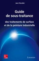 Guide de sous-traitance des traitements de surface et de la peinture industrielle Pdf/ePub eBook
