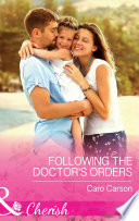 Following the Doctor s Orders  Mills   Boon Cherish   Texas Rescue  Book 3