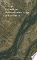 Atlas of cultural and environmental change in arid Africa