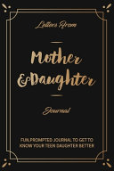 Letters To My Daughter A Journal Of Letters From Mother To Child Shared Journal for Moms and Daughters