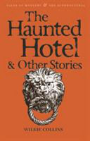 The Haunted Hotel and Other Strange Tales
