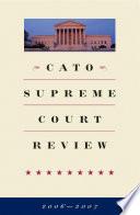 Cato Supreme Court Review 2006 2007