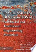 Environmental Degradation of Advanced and Traditional Engineering Materials Book