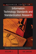 Advanced Topics in Information Technology Standards and Standardization Research  Volume 1