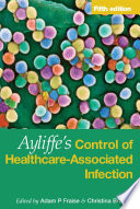 Ayliffe s Control of Healthcare Associated Infection Fifth Edition