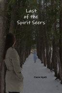 Last of the Spirit Seers