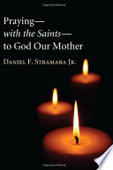 Praying—with the Saints—to God Our Mother Pdf/ePub eBook