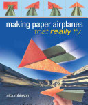 Making Paper Airplanes That Really Fly Book PDF