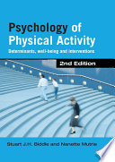 """Psychology of Physical Activity: Determinants, Well-Being and Interventions"" by Stuart J. H. Biddle, Nanette Mutrie"