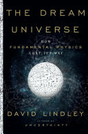 link to The dream universe : how fundamental physics lost its way in the TCC library catalog