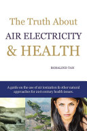 The Truth About Air Electricity & Health