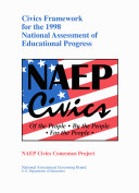 Civics framework for the 1998 National Assessment of Educational Progress : NAEP Civics Consensus Project