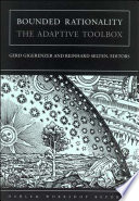 """Bounded Rationality: The Adaptive Toolbox"" by Gerd Gigerenzer, Reinhard Selten"