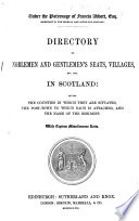 Directory to noblemen and gentlemen's seats, villages, etc., in Scotland ... To which are added tables, shewing the despatch and arrival of the mails ... throughout Scotland and transmission of letters. Compiled by A. G. Findlay; corrected and edited by G. Thomson