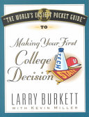 The World s Easiest Pocket Guide to Making Your First College Decisions