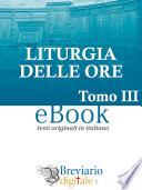 Liturgia delle Ore. Secondo il rito romano [VOL. 3] - Tempo Ordinario. Settimane 1-17.