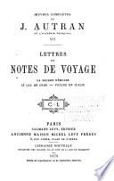 Oeuvres complètes de J. Autran: Lettres et notes de voyage