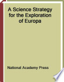 A Science Strategy For The Exploration Of Europa Book