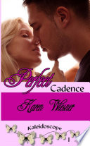 Perfect Cadence Book 1 Of The Kaleidoscope Series