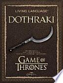 Living Language Dothraki. Lehrbuch + CD  : Ein Sprachkurs basierend auf der HBO®-Erfolgsserie Game of Thrones