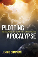 Plotting Apocalypse: Reading, Agency, and Identity in the ...