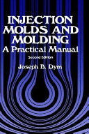 Injection Molds and Molding