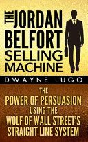 The Jordan Belfort Selling Machine Book
