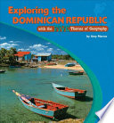 Exploring the Dominican Republic with the Five Themes of Geography