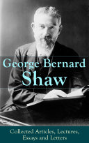 George Bernard Shaw: Collected Articles, Lectures, Essays and Letters Pdf/ePub eBook