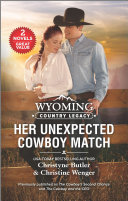 Wyoming Country Legacy  Her Unexpected Cowboy Match
