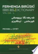 FERHENGA BIRÛSKÎ Kurmanji - English Dictionary Volume One: A - L