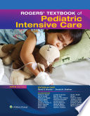 """Rogers' Textbook of Pediatric Intensive Care"" by Donald H. Shaffner, David G. Nichols"