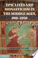 Epic Lives and Monasticism in the Middle Ages  800 1050