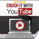 Crush it With YouTube