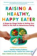 Raising a Healthy  Happy Eater  A Parent s Handbook