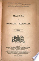 Manual of Military Railways ...