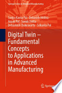 Digital Twin     Fundamental Concepts to Applications in Advanced Manufacturing