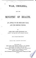 War, cholera, and the Ministry of Health, an appeal to Sir Benjamin Hall and the British people